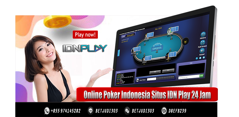 Online Poker Indonesia Situs IDN Play 24 Jam